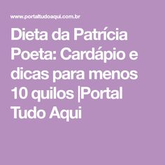 Dieta da Patrícia Poeta: Cardápio e dicas para menos 10 quilos  Portal Tudo Aqui