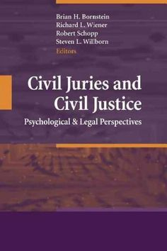 Civil Juries and Civil Justice: Psychological and Legal Perspectives