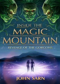 Inside the Magic Mountain: Revenge of the Gorgons by John Sarn