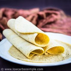 2-Minute 3-Ingredient Low-Carb Tortillas; More Tortillas! | Low-Carb, So Simple