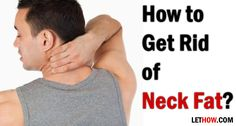 How to get rid of neck fat. Home remedies for neck fat treatment. Neck fat reduction, Lose neck fat, Neck fat removal. Back neck fat. Neck fat exercises.
