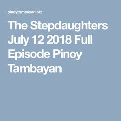 The Stepdaughters July 12 2018 Full Episode Pinoy Tambayan Welding And Fabrication, Fort Worth Texas, Plasma Cutting, Full Episodes, Pinoy
