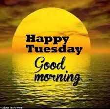 Image result for good morning happy tuesday quotes