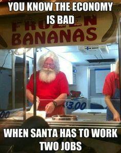 Work hard santa  . .