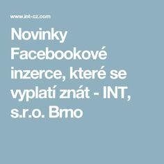 Novinky Facebookové inzerce, které se vyplatí znát - INT, s.r.o. Brno