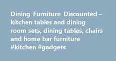Dining Furniture Discounted – kitchen tables and dining room sets, dining tables, chairs and home bar furniture #kitchen #gadgets http://kitchens.nef2.com/dining-furniture-discounted-kitchen-tables-and-dining-room-sets-dining-tables-chairs-and-home-bar-furniture-kitchen-gadgets/  #cheap kitchen tables # Kitchen Dining Furniture Discount Tables, Chairs, Benches on sale online at DiningShowroom See what our customers are saying about the products Everything was wonderful! Ordering was easy, it…