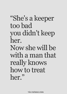 Quotes, Life Quotes, Love Quotes, Best Life Quote , Quotes about Moving On Now Quotes, Life Quotes Love, Quotes To Live By, Motivational Quotes, Inspirational Quotes, Bad Breakup Quotes, Funny Quotes, Treat Her Right Quotes, Rough Life Quotes