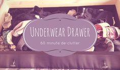 Tamed Spaces de-clutters this underwear drawer in under 60 minutes showing the before, during and after process. Next step is to organise! Getting Organized, Declutter, Drawers, Underwear, Organization, Spaces, Make It Yourself, Organisation, Set Of Drawers