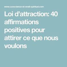 Loi d'attraction: 40 affirmations positives pour attirer ce que nous voulons Vie Positive, Positive Attitude, Positive Quotes, Message Positif, Affirmations Positives, Vision Statement, Miracle Morning, Word Sentences, Happy Minds