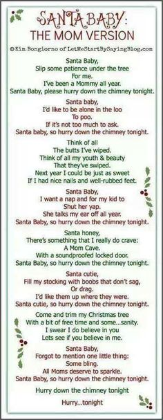 Santa Baby: The Mom Version---I've pinned this before, but it deserves a repeat performance ;)