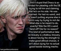 i find it stupid that Draco is so derided for pleading with the...