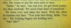 """""""You your best thing""""  Toni Morrison, Beloved"""