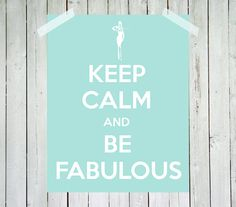 Audrey Hepburn print  Keep calm and be fabulous by RetroLovePrints, $14.00
