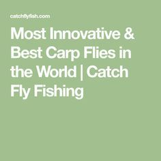 Most Innovative & Best Carp Flies in the World | Catch Fly Fishing
