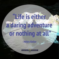 """Life is either a daring adventure or nothing at all."" #MondayMotivation #HelenKeller #travelquotes"