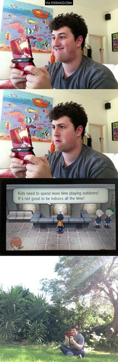 The funny thing is, I've actually gone outside to play pokemon after feeling guilty about staying inside..... I couldn't see the screen so I went back in.