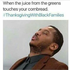 Lmao #ThanksgivingWithBlackFamilies