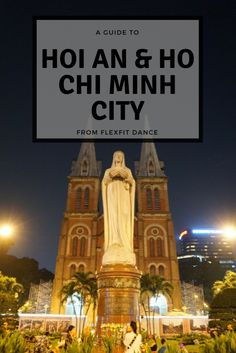 A Postcard from Vietnam Part 3: Hoi An & Ho Chi Minh City