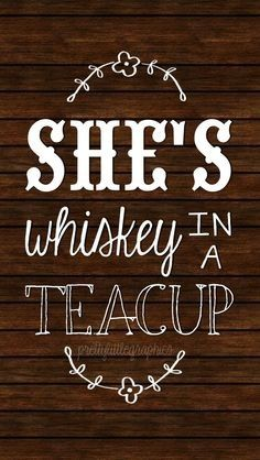 Whiskey in a teacup. :)