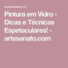 Pintura em Vidro - Dicas e Técnicas Espetaculares! - artesanato.com