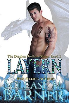 The Draglen Brothers - LAYERN (BK 3) by Solease M Barner https://www.amazon.com/dp/B00M39ZWVI/ref=cm_sw_r_pi_dp_x_VnK9xbQ2MYZ9Z