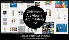 Children's Art Album: Art Imitating Life!
