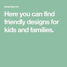 Here you can find friendly designs for kids and families. Families, Kids Outfits, Canning, Children, Clothes, Design, Young Children, Outfits, Boys