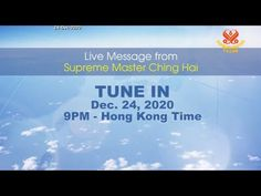 🔴LIVE Message from Supreme Master Ching Hai - 24.December.2020 24 December, Supreme, Messages, Live, Youtube, Text Posts, Youtubers, Text Conversations