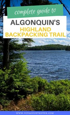 Are you thinking of hiking Algonquin Park? Here is your complete guide to hiking Algonquin's Highland Backpacking Trail. I Ontario travel I Algonquin Provincial Park in Ontario Canada I Canada travel I parks in Ontario I hiking in Ontario I Ontario trails I trails in Ontario I outdoor adventures in Ontario I where to hike in Ontario I things to do in Ontario I places to go in Ontario outdoors I #Ontario #Algonquin #hiking