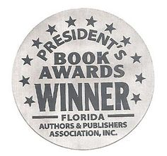Florida Authors and Publishers Association President's Book Awards Winner:  Silver in Health & Fitness