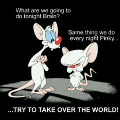 Pinky And The Brain Quotes pinky and the brain quotes | Pinky : I think so, Brain, but me and  Pinky And The Brain Quotes