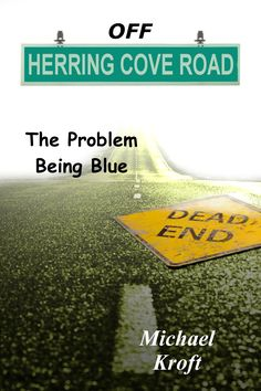 """Read """"Off Herring Cove Road: The Problem Being Blue Herring Cove Road, by Michael Kroft available from Rakuten Kobo. Book 3 of 4 of the Herring Cove Road series With Blue's father in prison for selling marijuana and his mother estranged . Brenda Novak, Lawrence Block, Sharon Osbourne, The Warlocks, Acts Of Love, Desert Dream, Dark City, Under My Skin, Perfect Couple"""