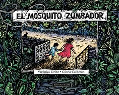 El mosquito zumbador, Verónica Uribe y Gloria Calderón