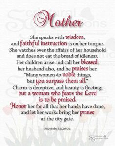 HAPPY MOTHER'S DAY LADIES! Proverbs 31:26-31.