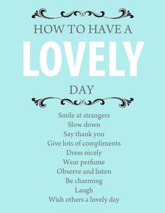 Have a lovely | http://smalldailymotivationquotes.blogspot.com