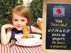 rzygotowaliśmy dla was niespodziankę!  W dniach 17.08 do 10.09 odwiedź restaurację Pizza Dominium, a za każde wydane 25 zł przez osobę dorosłą, dzieci otrzymają do wyboru małą pizze lub spaghetti gratis.  Przyjdź i miło spędź czas z rodziną.  Szczegóły na stronie.