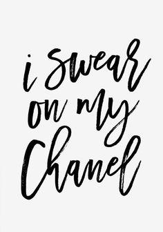 I swear on my Chanel.
