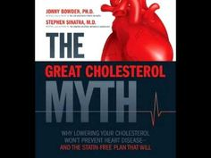 """Dr. Jonny Bowden discusses the groundbreaking book that he co-authored with Dr. Stephen Sinatra, called """"The Great Cholesterol Myth"""". The truth unveiled is that cholesterol levels are a poor predictor of heart disease. Get the facts here: http://realmealrevolution.com/the-facts"""