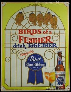 Vintage 1960s RETRO  Pabst Blue Ribbon Beer Birds of a Feather Drink Together Poster Bar Sign.    http://www.ebay.com/sch/tiques_n_ties/m.html $24.95