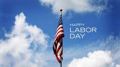 Happy Labor Day ...
