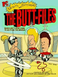 MTV's Beavis and Butthead: The Butt Files: Beavis and Butt-Head's Guide to Sci-fi and the Unknown