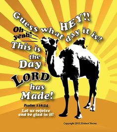 This is the day that the Lord has made!  Let us rejoice and be GLAD!  Copyright Distant Shores, 2010