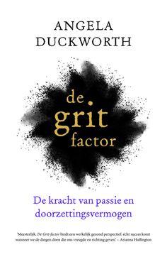 Angela Duckworth - De Grit factor De kracht van passie en doorzettingsvermogen