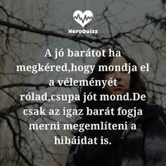"...A ""jó"" és az ""igaz"" ...☆ Quotations, Qoutes, Life Quotes, Karma, Einstein, Bff, Best Friends, Romance, Vans"