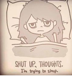 """Shut up thoughts.me pretty much every night.except it should really read """"shut up, satan. I'm trying to sleep. I Cant Sleep, Trying To Sleep, Im Trying, Me Quotes, Funny Quotes, Cant Sleep Quotes Funny, Can't Sleep Quotes, Sleeping Quotes, Qoutes"""