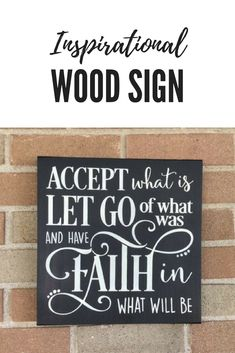 """Wood sign,Accept What Is,Let Go of What Was,And Have Faith In What Will Be,Home Decor,Inspirational Sign,Faith, Rustic Primitive Sign,12""""x12 #affiliate #homedecor #inspirationalquote Pallet Crafts, Pallet Art, Pallet Signs, Wooden Crafts, Primitive Signs, Primitive Homes, Custom Wooden Signs, Rustic Wood Signs, Homemade Signs"""