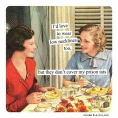Necklines & Prison tattoos.