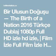 Bir Ulusun Doğuşu — The Birth of a Nation 2016 Türkçe Dublaj 1080p Full HD izle hd izle,  | Film İzle Full Film İzle HD Film İzle Online Film İzle