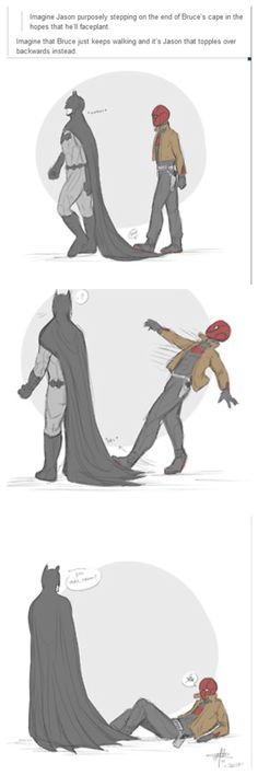 I love Jason and Batman. Jason just didn't see how much Bruce loved him. Yet Bruce never said it to him enough...