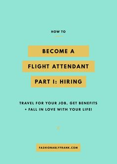 How to Become a Flight Attendant: The Hiring Process — Fashionably Frank Lifestyle Blog